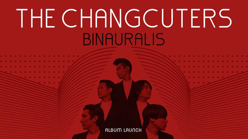 """The Changcuters """"BINAURALIS"""" [Launching Album]"""