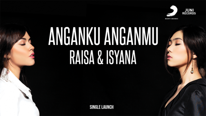 Raisa dan Isyana – ANGANKU ANGANMU [Single Launching]
